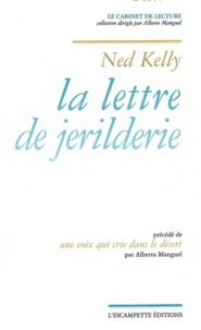 Ned Kelly - La lettre de jerilderie - Précédé de Une voix qui crie dans le désert.