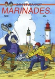 Ned et  Jal - Sam et Jeannot  : Marinades.
