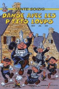 Ned et  Did - Tante Soizig  : Danse avec les p'tits loups.