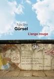 Nedim Gürsel - L'ange rouge.