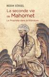 Nedim Gürsel - La seconde vie de Mahomet - Le Prophète dans la littérature.