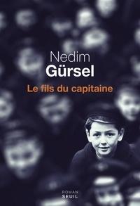 Nedim Gürsel - Le fils du capitaine.