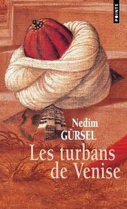 Nedim Gürsel - Les Turbans de Venise.