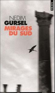 Nedim Gürsel - Mirages du Sud.
