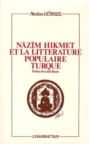 Nedim Gürsel - Nâzïm Hikmet et la littérature populaire turque.
