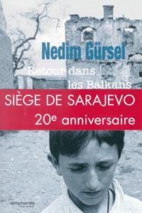 Nedim Gürsel - Retour dans les Balkans.