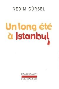Nedim Gürsel - Un long été à Istanbul.