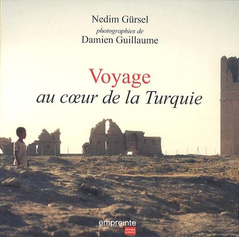 Nedim Gürsel - Voyage au coeur de la Turquie.
