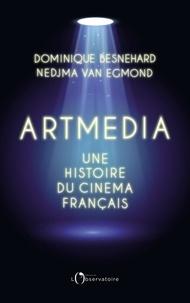 Nedjma Van Egmond et Dominique Besnehard - Artmedia - Une histoire du cinéma français.