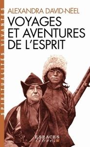 Neel alexandra David - Voyages et aventures de l'esprit.
