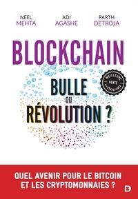 Neel Mehta et Aditya Agashe - Blockchain : Bulle ou Révolution ? - Quel avenir pour le Bitcoin et les cryptomonnaies ?.