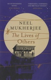 Neel Mukherjee - The Lives of Others.