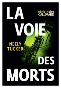 Neely Tucker - La voie des morts.