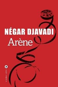 Négar Djavadi - Arène.