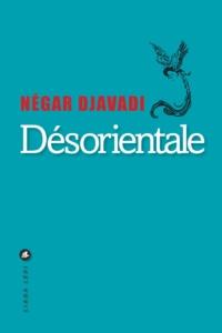 Livres téléchargeables gratuitement pour les livres électroniques Désorientale 9791034900268 par Négar Djavadi