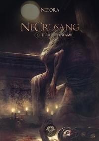 Negora - Necrosang Tome 1 : Terres d'infamie.