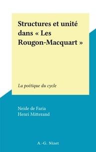 """Neide de Faria et Henri Mitterand - Structures et unité dans """"Les Rougon-Macquart"""" - La poétique du cycle."""