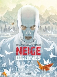 Didier Convard - Neige Origines - Tome 02 - Eden.