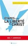 Neil Anderson - Etapes vers la liberté en Christ.