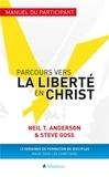 Neil Anderson et Steve Goss - Parcours vers la liberté en Christ - Manuel du participant.