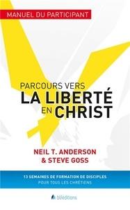 Parcours vers la liberté en Christ- Manuel du participant - Neil Anderson pdf epub