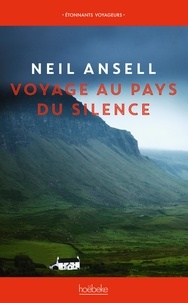 Neil Ansell - Voyage au pays du silence.