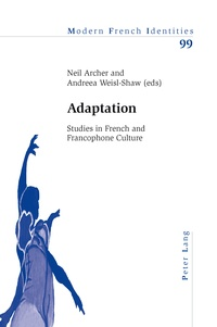 Neil Archer et Andreea Weisl-shaw - Adaptation - Studies in French and Francophone Culture.
