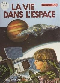 Neil Ardley et Daniel Alibert-Kouraguine - La vie dans l'espace.