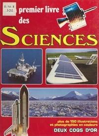 Neil Ardley et  Collectif - Mon premier livre des sciences - Plus de 150 illustrations et photographies en couleurs.