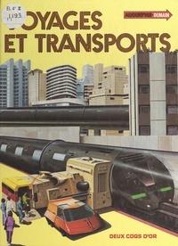 Neil Ardley et Daniel Alibert-Kouraguine - Voyages et transports.