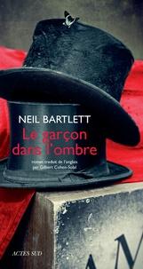 Neil Bartlett - Le garçon dans l'ombre.