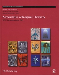 Neil Connelly et Ture Damhus - Nomenclature of Inorganic Chemistry - IUPAC Recommendations 2005.