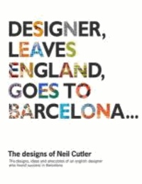 Neil Cutler - Designer, Leaves England, Goes to Barcelona...: The Designs of Neil Cutler.