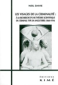 Les visages de la criminalité : à la recherche dune théorie scientifique du criminel type en Angleterre (1860-1914).pdf