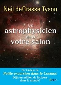 Neil DeGrasse Tyson - Un astrophysicien dans votre salon.