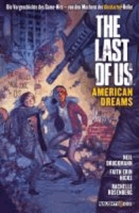Neil Druckmann - The Last of Us. American Dreams - Der Prequel-Comic zum Game-Hit.
