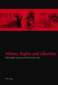 Neil Forsyth et Christophe Tournu - Milton, Rights and Liberties.