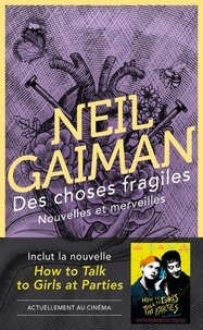 Neil Gaiman - Des choses fragiles - Nouvelles et merveilles.