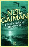 Neil Gaiman - L'océan au bout du chemin.