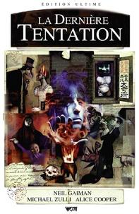 Neil Gaiman et Alice Cooper - La dernière tentation - Edition ultime.