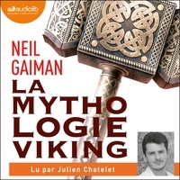 Neil Gaiman et Julien Chatelet - La Mythologie viking.