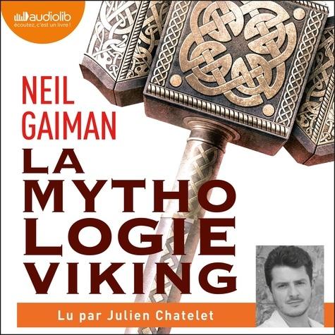 Neil Gaiman et Julien Chatelet - La Mythologie viking.
