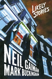 Neil Gaiman et Mark Buckingham - Likely Stories.