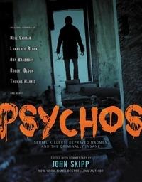 Neil Gaiman et John Skipp - Psychos - Serial Killers, Depraved Madmen, and the Criminally Insane.