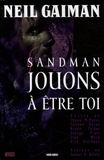 Neil Gaiman - Sandman Tome 5 : Jouons à être toi.