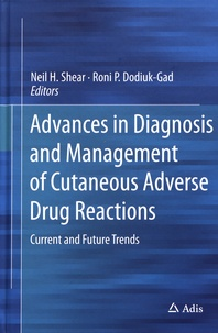 Neil H. Shear et Roni P. Dodiuk-Gad - Advances in Diagnosis and Management of Cutaneous Adverse Drug Reactions - Current and Future Trends.