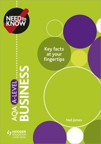 Neil James - Need to Know: AQA A-level Business.