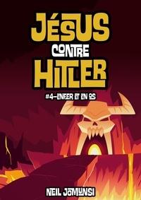 Neil Jomunsi - Jésus contre Hitler, ép.4 : Enfer et en os.