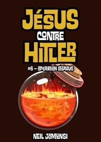 Neil Jomunsi - Jésus contre Hitler, ép.6 : Opération Lazarus.