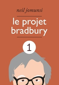 Neil Jomunsi - Le Projet Bradbury : intégrale 1.